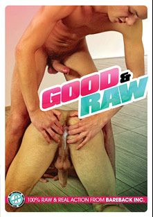 Good And Raw, produced by Bareback Inc..