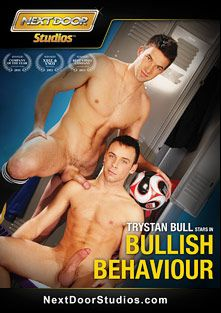 Bullish Behaviour, starring Justin Chase, Trystan Bull, Archer Quan and Rylan Shaw, produced by Next Door Studios.