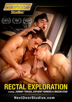 Rectal Exploration, starring Johnny Torque, Mason Star, Anthony Romero, Brec Boyd, Zac Blake, James Jamesson, Vince Ferelli, Nash Lawler, Christian Wilde, Rod Daily and Tommy D, produced by Next Door Studios.