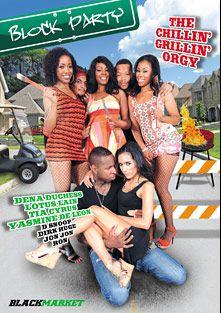 Block Party, starring Lotus Lain, Yasmine de Leon, Dena Duchess, Tia Cyrus, Dirk Huge, Jon Jon and D-Snoop, produced by Black Market Entertainment.