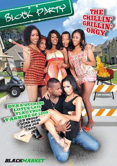 "Adult entertainment movie ""Block Party"" starring Lotus Lain, Yasmine de Leon & Dena Duchess. Produced by Black Market Entertainment."