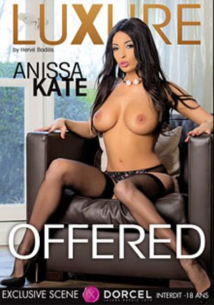 Luxury : Anissa Kate Offered, starring Anissa Kate and Pascal St. James, produced by Marc Dorcel SBO and Marc Dorcel.