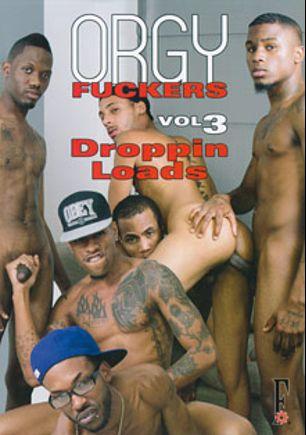 Orgy Fuckers 3: Droppin Loads, starring Travis Davis, Kristian Dawawan, Johnathan Daniels, Drummer Boi, Day Day Rockafella, Kemancheo, Dewayne King, Darius Evans, J Swagger, Romeo St. James and Breion Diamond, produced by Flava Works.
