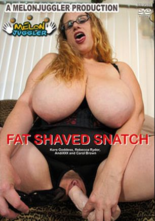 Fat Shaved Snatch, starring Kore Goddess, Andi XXX, Rebecca Ryder and Carol Brown, produced by Melonjuggler Productions.