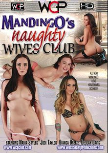 Mandingo's Naughty Wives Club, starring Delilah Davis, Bianca Breeze, Jodi Taylor, Nadia Styles and Mandingo, produced by Mandingo and West Coast Productions.