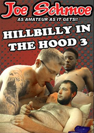 Hillbilly In The Hood 3, starring DJ and Eric, produced by Joe Schmoe Productions.