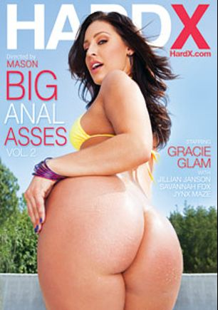 Big Anal Asses 2, starring Gracie Glam, Jillian Janson, Savannah Fox, Manuel Fantoni, Jynx Maze, Mike Blue and James Deen, produced by Hard X.