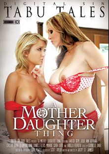 A Mother Daughter Thing, starring Dakota Skye, Julia Ann, Adriana Chechik, Sara Luvv, Dani Daniels, Ariella Ferrera, Elexis Monroe and Dana DeArmond, produced by Digital Sin.