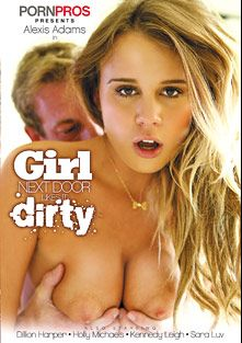 Girl Next Door Likes It Dirty, starring Alexis Adams, Kennedy Leigh, Sara Luvv, Dillion Harper and Holly Michaels, produced by Porn Pros.