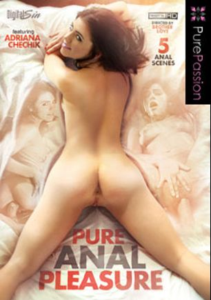 Pure Anal Pleasure, starring Adriana Chechik, Zoey Portland, Anissa Kate, Bill Bailey, Diana Prince, Johnny Castle, Christian XXX, Jewels Jade, Talon and Danny Mountain, produced by Pure Passion.