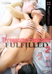 Threesome Fantasies Fulfilled 2, starring Chloe Amour, Sara Luvv, Ariana Marie, Sami St. Claire, Lilith Lust, Sky Light, Anikka Albrite, Holly Michaels, Bruce Venture, Ella Milano, Johnny Castle, Lily Love, Danny Mountain and Jake Taylor, produced by Pure Passion.