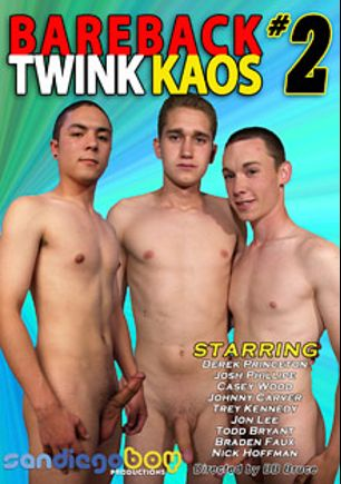 Bareback Twink Kaos 2, starring Johnny Carver, Casey Wood, Derek Princeton, Trey Kennedy, Jon Lee, Todd Bryant, Braden Faux, Nick Hoffman and Josh Phillipe, produced by San Diego Boy Productions.