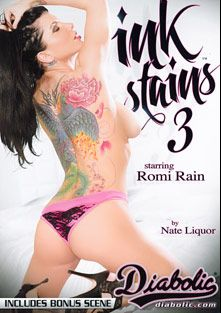 Ink Stains 3, starring Romi Rain, Sheena Rose, Damon James, Nikki Hearts, Tommy Pistol, Will Powers, Nadia Styles and Mark Wood, produced by Diabolic Digital.