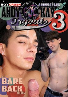 Andy Kay's Boycrush Tryouts 3: Hot Bareback Fucking, starring Bradley Prescott, Andy Kay, Malachy Luciano, Dakota White and JR Adams, produced by Bare Twinks and Boy Crush.