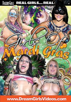 "Adult entertainment movie ""Girls Of Mardi Gras"". Produced by Dream Girls."