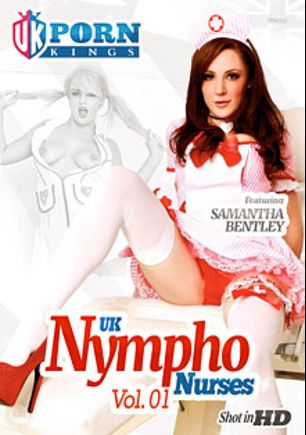 UK Nympho Nurses, starring Samantha Bentley, Bonnie Rose, Chantelle Fox, Louise Jenson and Romana Ryder, produced by UK Porn Kings.