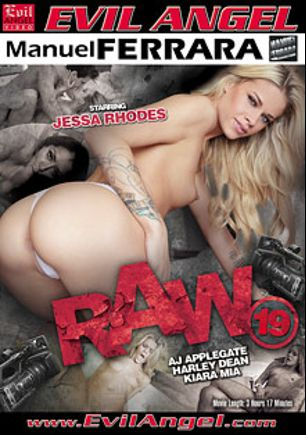 Raw 19, starring Jessa Rhodes, Kiara Mia, Harley Dean, A.J. Applegate and Manuel Ferrara, produced by Manuel Ferrara Productions and Evil Angel.