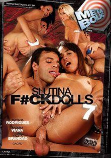 Slutina Fuck Dolls 7, starring Talita Brandao, Yasmin Vianna, Mayara Rodrigues and Cacau, produced by Metabolic, Gothic Media and Sunset Media.