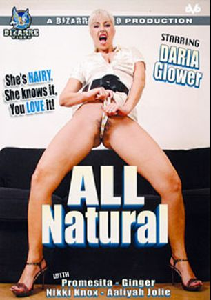All Natural, starring Daria Glower, Promesita, Aaliyah Jolie, Ginger and Nikki Knox, produced by Bizarre Video Productions.