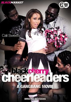 "Adult entertainment movie ""Black Cherry Cheerleaders: A Gangbang Movie"" starring Cali Sweets, Channel Heart & D-Snoop. Produced by Black Market Entertainment."