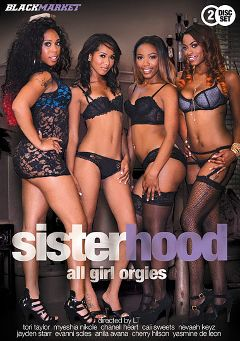 "Adult entertainment movie ""Sisterhood: All Girl Orgies"" starring Anila Avana, Cali Sweets & Tori Taylor. Produced by Black Market Entertainment."