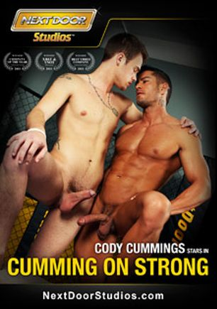 Cumming On Strong, starring Cody Cummings, Dominic Pacifico, Joey Hard, Brec Boyd and Marko Lebeau, produced by Next Door Studios.