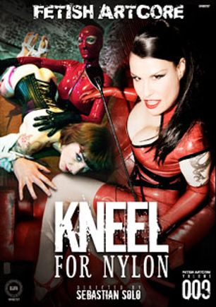 Fetish Artcore 9: Kneel For Nylon, starring Miss Velours, Adreena Winters, Madame Adore, Tigerr Benson, Annette Schwarz and Denise Klarskov, produced by Fetish Artcore.