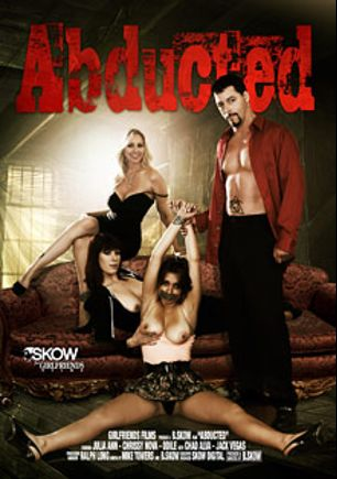 Abducted, starring Chrissy Nova, Odile, Julia Ann, Chad Alva and Jack Vegas, produced by Skow and Girlfriends Films.