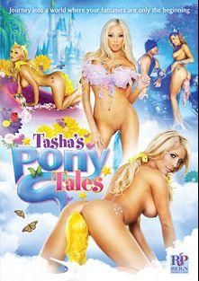 Tasha's Pony Tales, starring Rikki Six, Jessa Rhodes, Embry Prada, Tasha Reign, Xander Corvus, Derrick Pierce, Mr. Pete, Danny Mountain and Eric Masterson, produced by Tasha Reign and Girlfriends Films.
