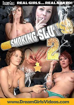 "Adult entertainment movie ""Smoking Sluts 2"". Produced by Dream Girls."