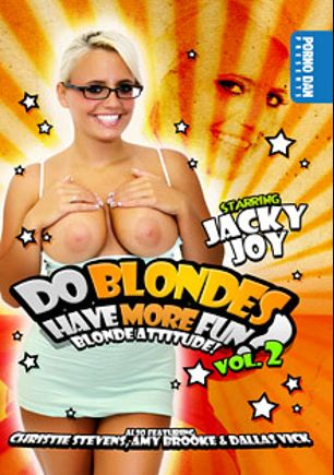 Do Blondes Have More Fun 2, starring Jacky Joy, Dallas Vick, Christie Stevens, Amy Brooke and Porno Dan, produced by Porno Dan Presents and Immoral Productions.