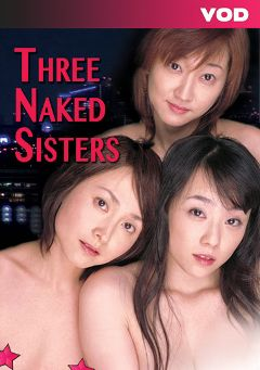 "Adult entertainment movie ""Three Naked Sisters"" starring Kaoru Sakurako & Komari Awashima. Produced by Pink Eiga."