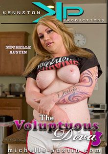 The Voluptuous Diva 3, starring Michelle Austin, Belle Minet, Delilah Black, Talissa Brown and Slave J, produced by Kennston Productions.