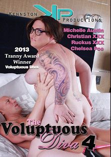 The Voluptuous Diva 4, starring Michelle Austin, Ruckus XXX, Chelsea Poe and Christian XXX, produced by Kennston Productions.