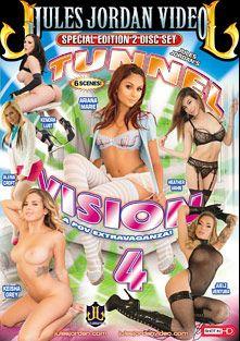 Tunnel Vision 4, starring Alena Croft, Keisha Grey, Ariana Marie, Kendra Lust, Heather Vahn, Juelz Ventura and Jules Jordan, produced by Jules Jordan Video.