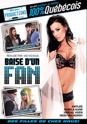Baise D'un Fan, starring Heidi Von Horny, Vandal Vixen, Pamela Kayne and Amylee, produced by Quebec Productions.