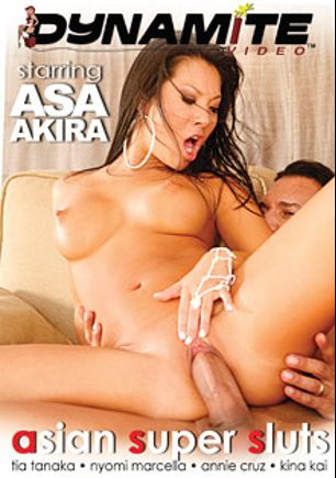 Asian Super Sluts, starring Asa Akira, Tia Tanaka, Jenner, Kina Kai, Marco Banderas, Annie Cruz, Nyomi Marcela and Lee Stone, produced by Dynamite Video.