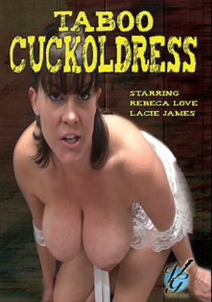 Taboo Cuckoldress, starring Rebecca Love, Lacie James and Jimmy Broadway, produced by Venus Girls Production.