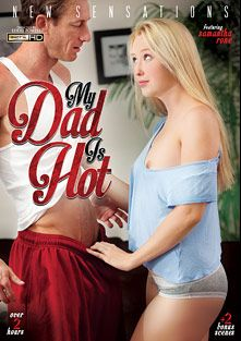 My Dad Is Hot, starring Samantha Rone, Alaina Kristar, Alex Tanner, Carmen Caliente, Ryan McLane, Tommy Gunn, Mark Wood and Evan Stone, produced by New Sensations.