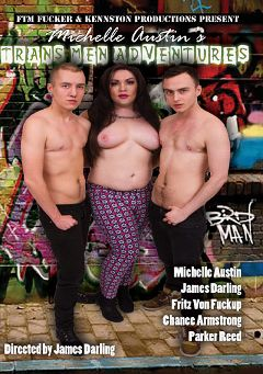 "Adult entertainment movie ""Trans Men Adventures"" starring Fritz Von Fuckup, Michelle Austin & James Darling. Produced by Kennston Productions."