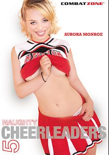Naughty Cheerleaders 5, starring Aurora Monroe, Dylan Snow, Emily Grey, Selma Sins, Lloyd Platinum, Tia Cyrus, Jack Vegas and Scott Lyons, produced by Combat Zone.