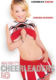 "Adult entertainment movie ""Naughty Cheerleaders 5"" starring Aurora Monroe, Dylan Snow & Emily Grey. Produced by Combat Zone."