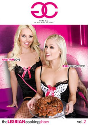 The Lesbian Cooking Show 2, starring Aaliyah Love, Ash Hollywood, Daisy Ducati, Crystal Lopez, Abby Cross, Layton Benton, Lola Foxx and Nadia Styles, produced by Girl Co..