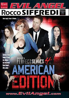 Rocco's Perfect Slaves 4: American Edition, starring Maddy O'Reilly, Veronica Avluv, Ava Addams, Allie James, Ash Hollywood, Dana Vespoli, Gabriel Zero, John Buttman Stagliano, Rocco Siffredi, Toni Ribas and Erik Everhard, produced by Rocco Siffredi Productions and Evil Angel.