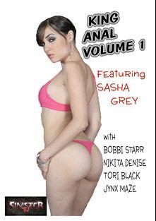 King Anal, starring Sasha Grey, Jynx Maze, Tori Black, Bobbi Starr, Nikita Denise and Tom Byron, produced by Sinister TV.
