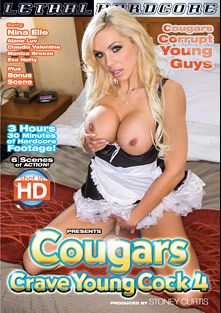 Cougars Crave Young Cock 4, starring Nina Elle, Bianca Breeze, Eva Notty, Chad Diamond, Claudia Valentine, Monica Breeze and Alana Love, produced by Lethal Hardcore.