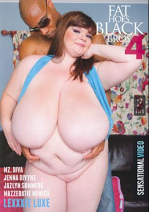 Fat Hoes Black Bros 4, starring Lexxxi Luxe, Jazlyn Summers, Mazzeratie Monica, Jenna Divyne, Mz. Diva and Asante Stone, produced by Sensational Video.