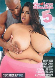 We Love Chocolate 5, starring Sofia Rose, Kendra Lee Ryan, Mazzeratie Monica, Shanice Richards, Kali Kala Lina, Asante Stone and Cotton Candy, produced by Sensational Video.