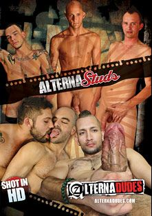 AlternaStuds, starring Jimmy Roman, Giovanni Lovell, Alessandro Del Toro, Derrick Paul, Adam Russo, Franco, Stagg, Cliff Jensen, Jake Ryans, James Ryder, Ramses and Skyler, produced by Alternadudes.