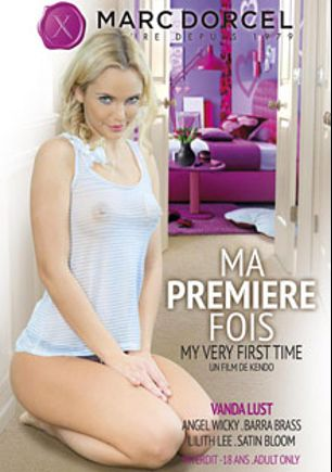 My Very First Time, starring Vanda Lust, Angel Wicky, Barra Brass, Rachel La Rouge, Satin Bloom, Paolo Harver, Mike Angelo, George Uhl, David Perry and Csoky Ice, produced by Marc Dorcel SBO and Marc Dorcel.